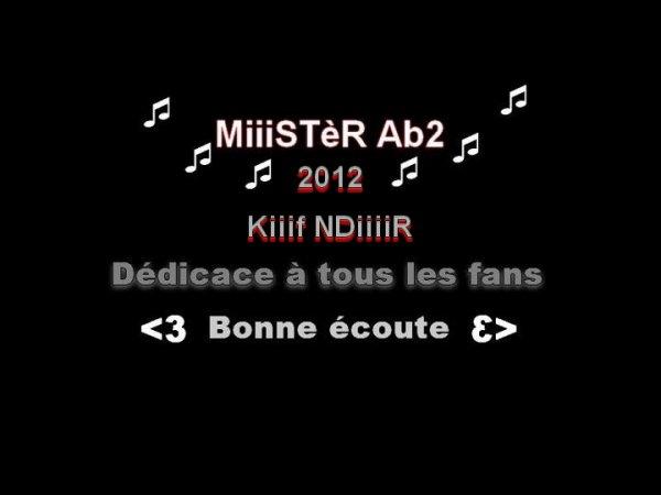 MiiiSTèR Ab2--Kiiif NdiiiiR (2012)
