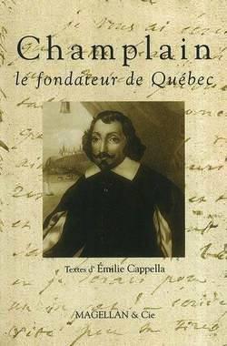 Champlain, le fondateur de Québec