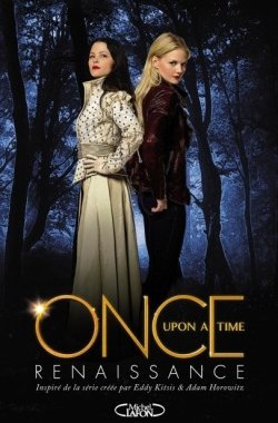 Once Upon A Time - Renaissance + Série TV