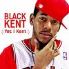 Yes I Kent / Black Kent_-_Look at me now  (2011)