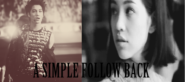 A SIMPLE FOLLOW BACK. #Fanfic