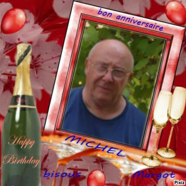 pour mon ami Michel Fermant  bon ANNIVERSAIRE  MICHEL