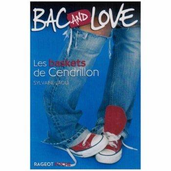 Bac & Love, Tome 1, Les baskets de Cendrillon - Sylvaine Jaoui