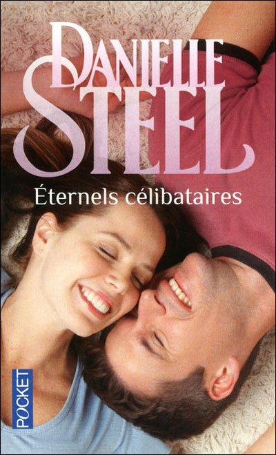 Eternels célibataires - Danielle Steel