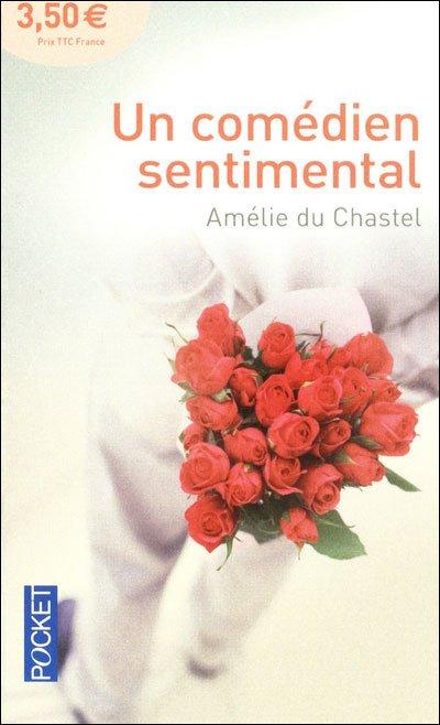 Un comédien sentimental - Amélie du Chastel