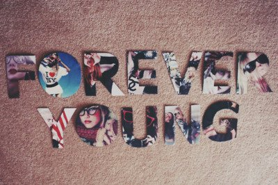 FOREVER YOUNG !