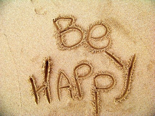 Be Happy (don't forget it)                             ;)