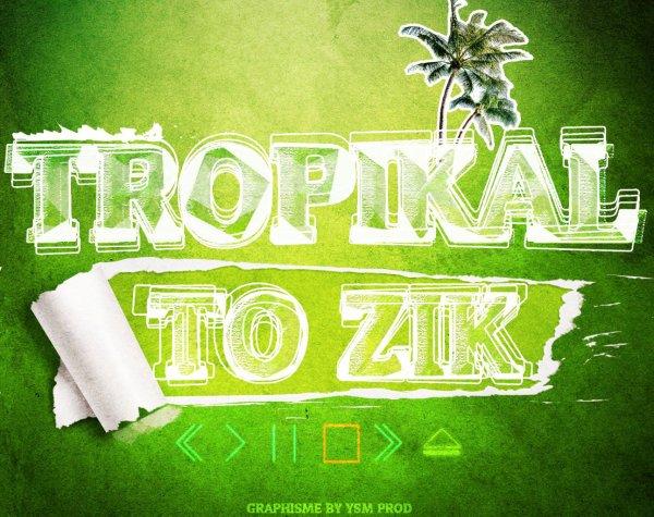Tropikal To Ziik
