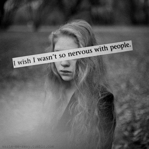 Nervous.