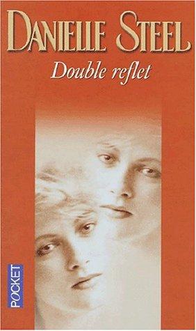 Double reflet de Danielle Steel