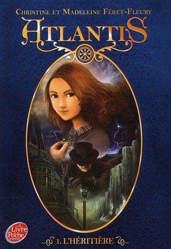 Atlantis tome 1 l'Héritiére  de Christine et madeleine Féret-Fleury