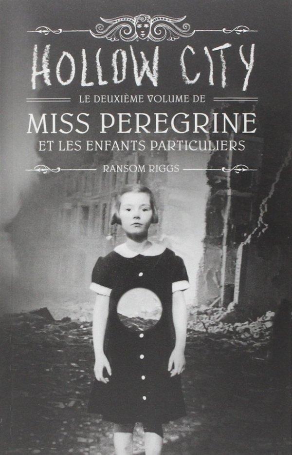 Hollow City miss peregrine et les enfants particuliers de Ransom Riggs