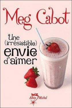 Une (irrésistible) envie d'aimer de Meg Cabot