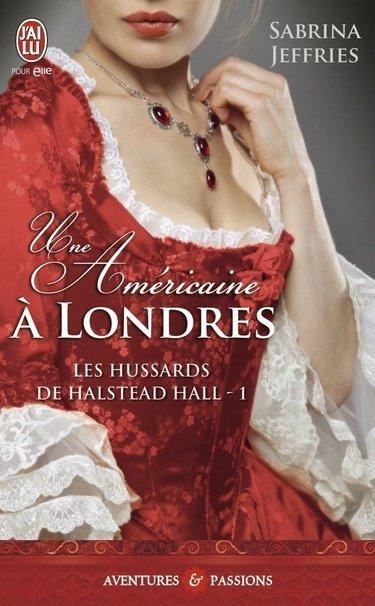 Les Hussards de Healstead Hall 1 une américaine à Londres de Sabrina Jeffries