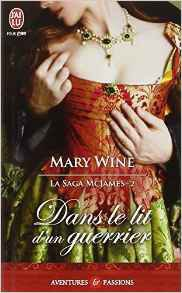 Dans le lit d'un guerrier saga MacJames de Mary Wine