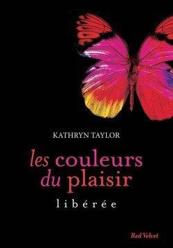 Les couleurs du plaisir libérée par Kathryn Taylor