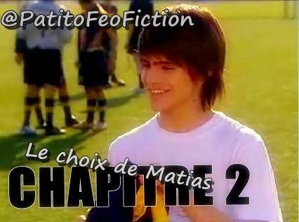 Chapitre 2 : Le choix de Matias