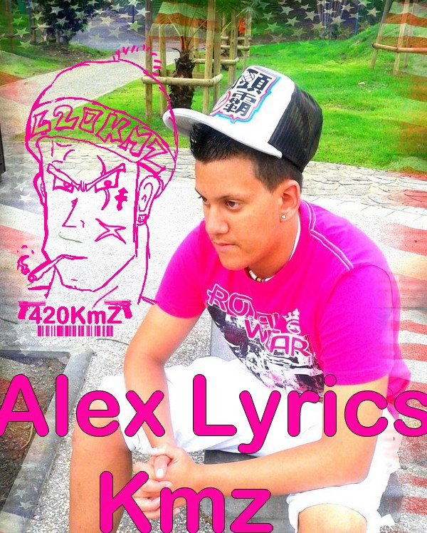 Alex Lyrics Kmz And Ulrick Kmz