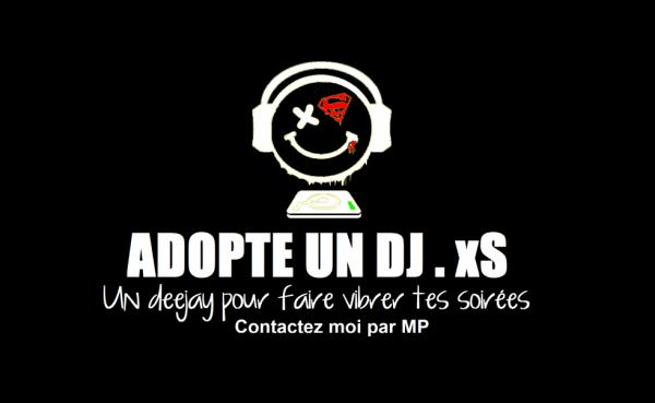 ADOPTE UN DJ . xS