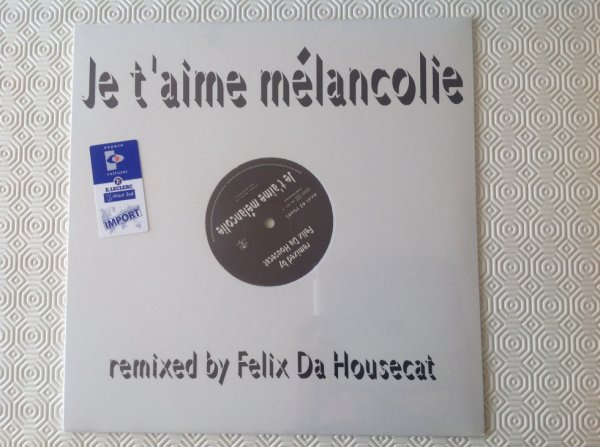 JE T'AIME MÉLANCOLIE remixed by Félix