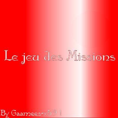 Jeux 13 : Le jeu des Missions