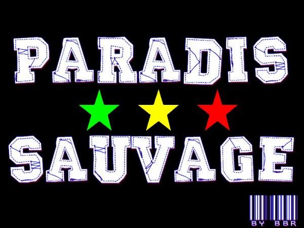 PARADIS SAUVAGE
