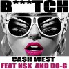 Ca$h west ft Doe-G & NSK (B***TCH)