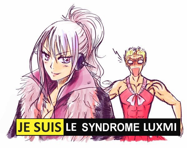 Je suis le syndrome Luxmi