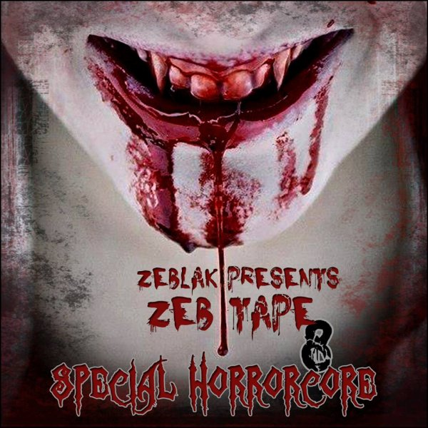 ZEB TAPE 8 (special horrorcore)