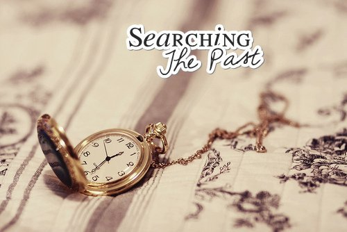 Searching The Past