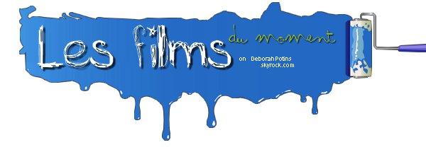 LES FILMS DU MOMENT