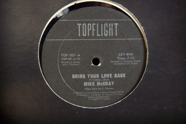 Mike McCRAY- Bring Your Love Back 1982 TOPFLIGHT.