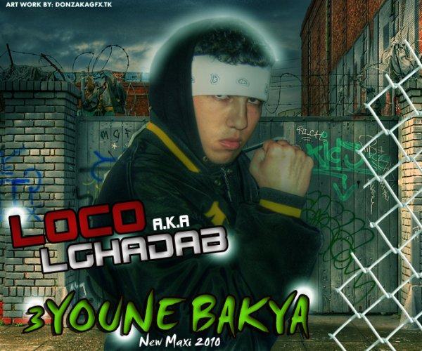 3YouNe BaKYa ( LoCo A.ka LGhaDaB ) 2010