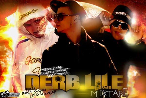 MixTaPe DeRBLiLe ( LoCo LGhaDaB & RoFiX & 2NaMi SsaMiD ) 2012