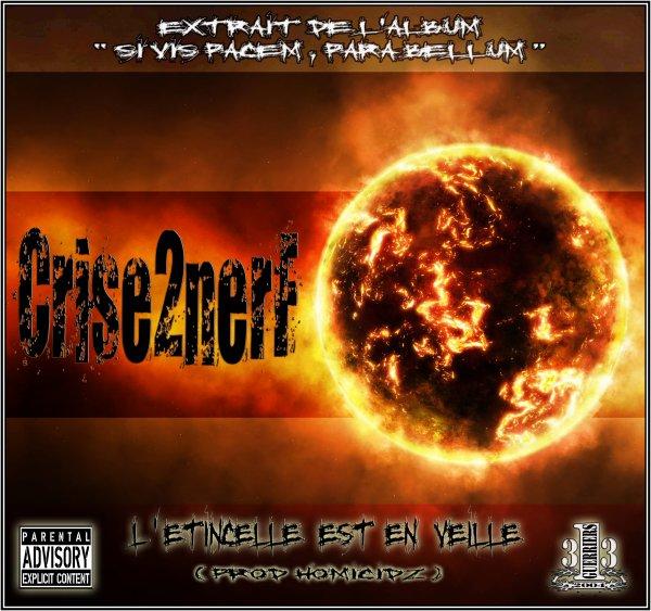 SI VIS PACEM PARA BELLUM / CRISE2NERF - L'ETINCELLE EST EN VEILLE ( PROD HOMICIDZ ) (2014)