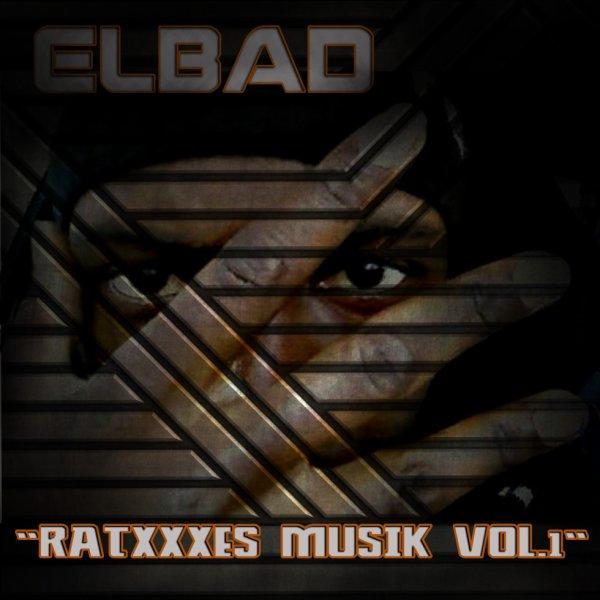 """El Bad présente """" Ratxxxes musik vol.1 """""""