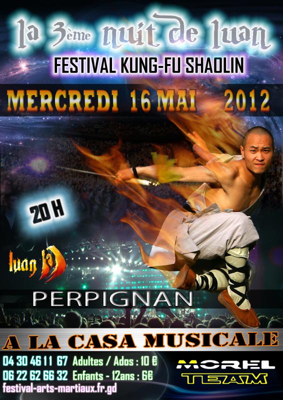 3eme Nuit de LUAN 16 Mai 2012 a la Casa Musicale  Perpignan - LUAN KUNG-FU SHAOLIN - Festival arts martiaux chinois perpignan