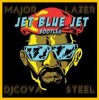 Illustration de 'Major Lazer - Jet Blue Jet (feat. Leftside, GTA, Razz & Biggy)'