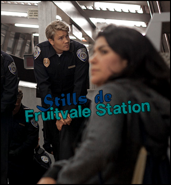 • Movie ►  Stills de Fruitvale Station