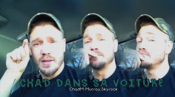• Vidéo ►  Le 17 Octobre 2012 - Chad Dans Sa Voiture