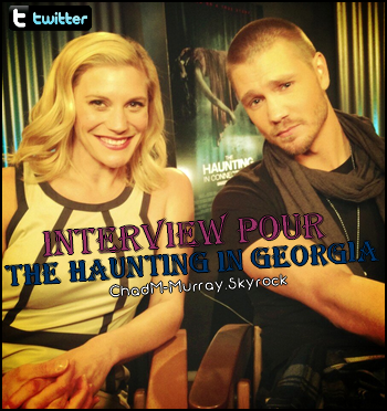 • Twitter ►  Le 31 Janvier 2013 - Interview pour The Haunting In Georgia