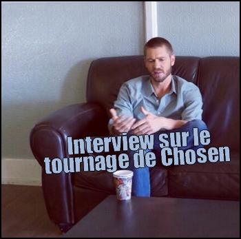 • Twitter ►  Le 22 Octobre 2013 - Interviewé sur le tournage de Chosen