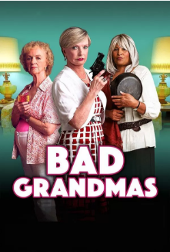 Bad Grandmas (2017) Movie Websites To Watch