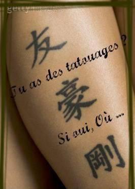 Si oui, quel genre de tatoo et à quel endroit ...