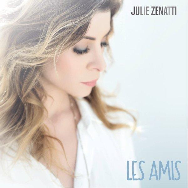 """Julie Zenatti sort un Ep Digital pour fêter la sortie de son nouveau single """"Les amis"""" !"""