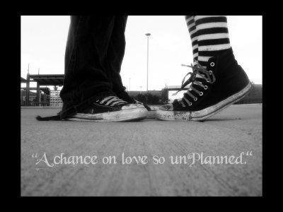 """A Chance On Love So Un Planned"""