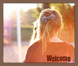 WELCOME ... ♥