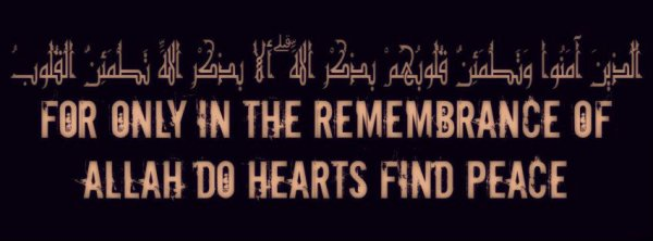 For only in the remembrance of Allah do hearts find peace