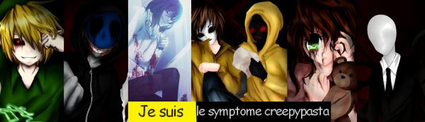Symptôme creepypasta !