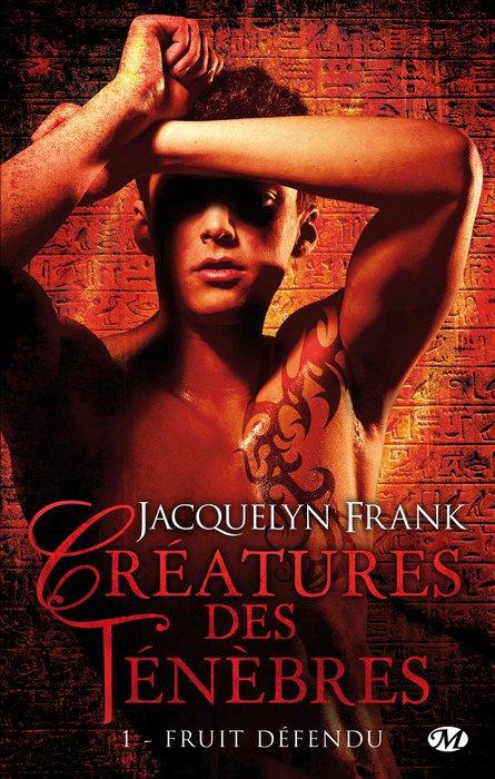 Créatures des Ténèbres - 1 - Fruit défendu de Jacquelyn Frank